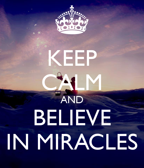 keep-calm-and-believe-in-miracles-21